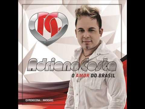 ADRIANO COSTA o amor do brasil!