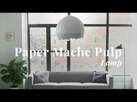 How To: Paper Mache Pulp Lamp | Visual Country