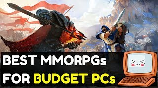 Best MMORPGs For Low Spec PCs