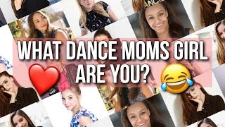 Which Dance Moms Girl Are You?