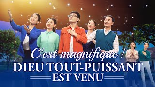 Louange et Adoration chrétienne — C'est magnifique ! Dieu Tout-Puissant est venu