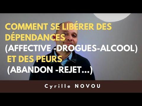 Comment Se Libérer Des Dépendances (affective -drogue-alcool) Et Des Peurs (abandon -rejet...)