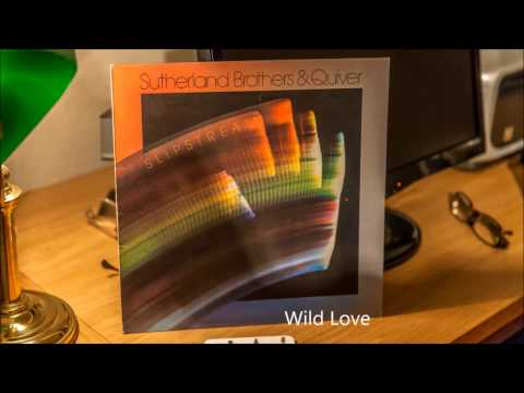 The Sutherland Brothers & Quiver  Wild Love / High Nights