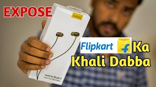 Flipkart Ne Bheja Khali Dabba || How Flipkart is making us Fool😡😡😡|| Realme buds 2