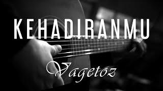 Download Kehadiranmu - Vagetoz ( Acoustic Karaoke )