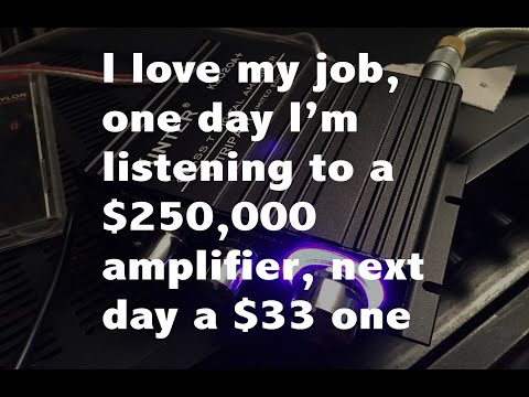 First I Listened To A $250,000 Amp, Then A $33 One