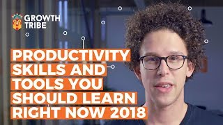 Productivity Skills and Tools You Should Learn Right Now (2018)