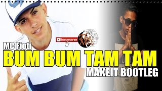 Mc Fioti Bumbum TamTam MakeIt Bootleg.mp3