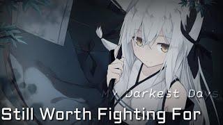 「Nightcore」Still Worth Fighting For |My Darkest Days| [HBD]