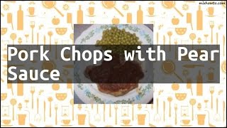 Recipe Pork Chops with Pear Sauce
