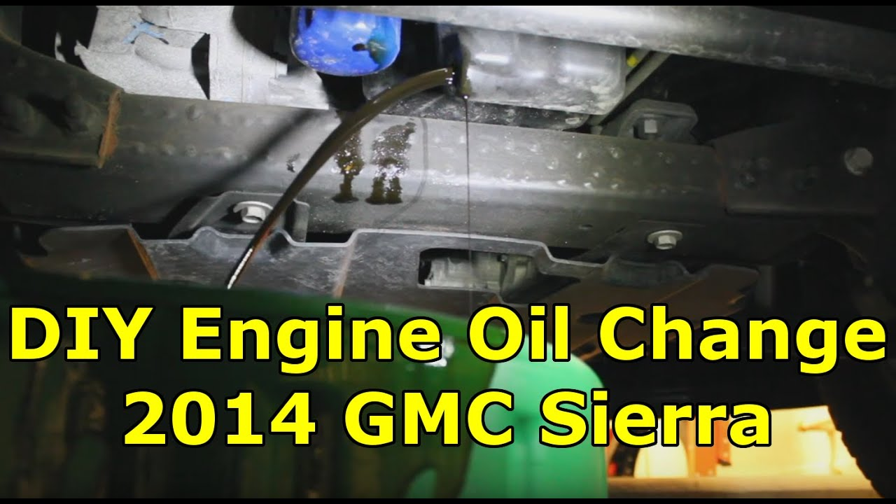 How To Change Engine Oil And Filter 2014 2018 Gmc Sierra