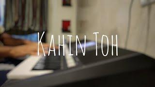 Kahin Toh - Jaane Tu Ya Jaane Na | Piano Cover