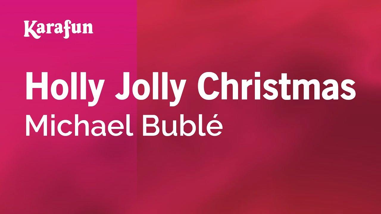 Holly Jolly Christmas - Michael Bublé | Karaoke Version | KaraFun