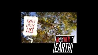 "Mother Earth - ""Sweet Little Lies "" - (Official Video)"