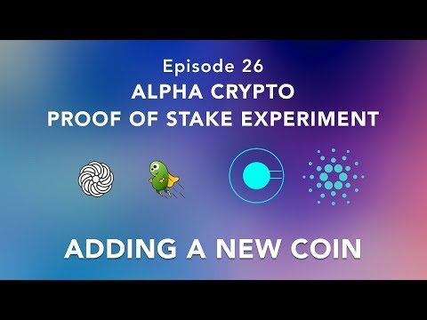 Proof of stake experiement episode 26 - Staking coins - adding a new coin