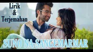 LIRIK & TERJEMAHAN LAGU INDIA ROMANTIS!!! SUNO NA SANGEMARMAR - YOUNGISTAAN (2014)