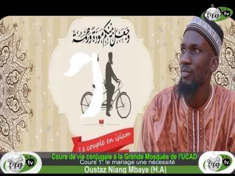 Cours de Vie conjugale en Islam avec Oustaz Niang Mbaye 1 Nécessité du Mariage