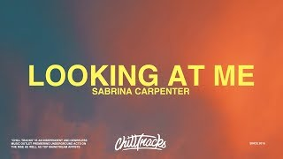 Sabrina Carpenter – Looking at Me (Lyrics)