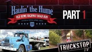 Haulin' the Hume -  Part 1  TRUCKSTOP TV