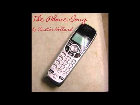 The Phone Song - by Austin Holland