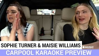 SNEAK PEEK: Sophie Turner and Maisie Williams Carpool Karaoke!
