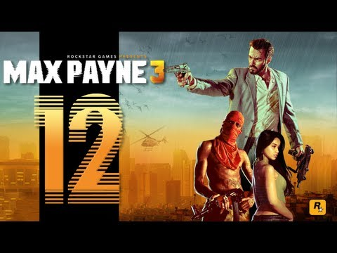 Let's Play Max Payne 3 - EP12 - The Great American Savior Of The Poor