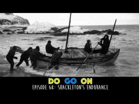 Shackelton's Endurance - Do Go On Podcast (ep 68)