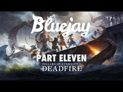 Bluejay Plays Pillars of Eternity 2: Deadfire [PT 11]