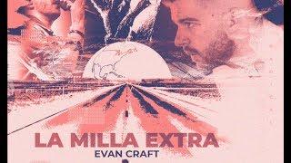 evan craft   la milla extra  audio