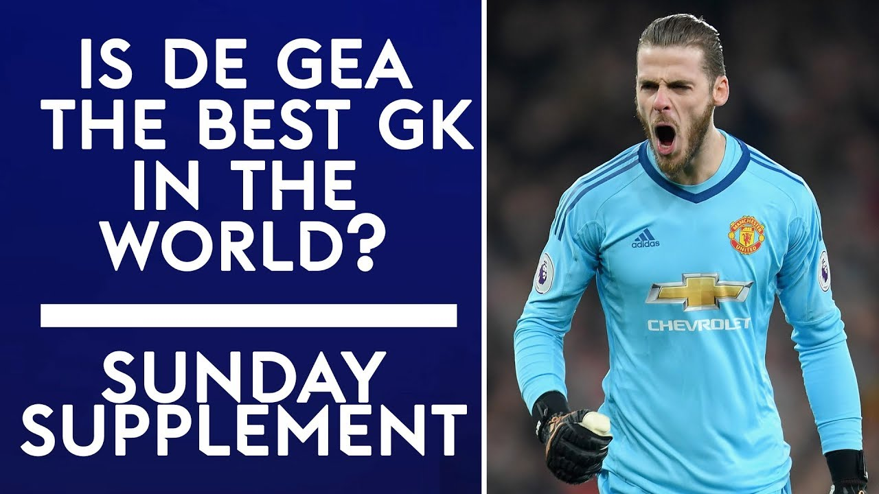 buy popular 58c6b 1bde5 Is David De Gea the best goalkeeper in the world? | Sunday Supplement | 3rd  December | Full Show