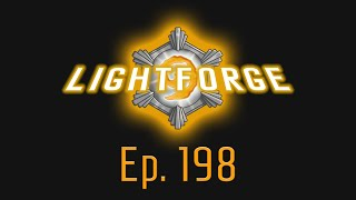 The Lightforge Ep. 198: Rise of Mechs (w/ Sunglitters)