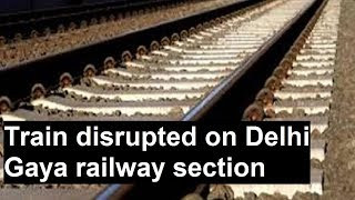 Train disrupted on Delhi Gaya railway section after maoists blew up tracks