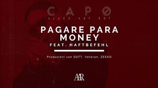 CAPO - PAGARE PARA MONEY ft. HAFTBEFEHL [Official Audio]