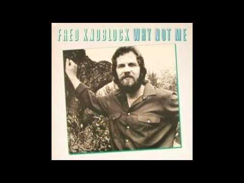 Why Not Me by Fred Knobloch [HQ]