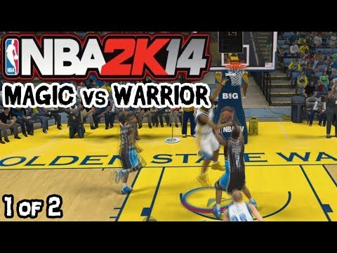 [NBA 2K14] MAGIC vs WARRIOR (1/2)