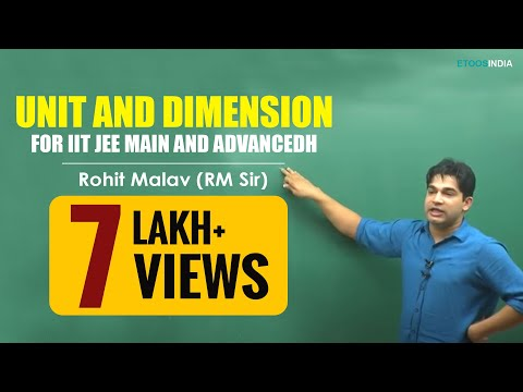 Unit and Dimension for IIT-JEE Video Lecture by Rohit Malav (RM) Sir