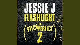 Flashlight From Pitch Perfect 2 Soundtrack