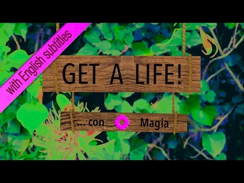 Pilot episode of GET A LIFE CON MAGIA ( web serie )  ENGLISH SUBTITLES