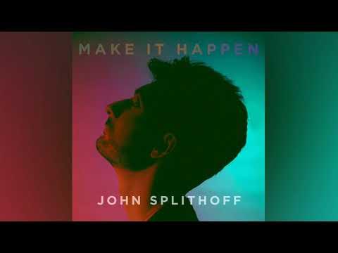 John Splithoff - Make It Happen (Official Audio)