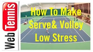 Tennis Serve & Volley - How To Make It Low Stress