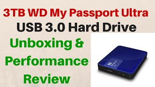 Western Digital My Passport Ultra 3TB - Unboxing - Overview - Performance Review