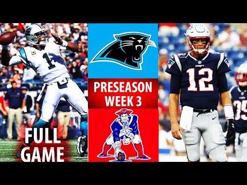 2018 🁢 NE Patriots vs CAR Panthers 🁢 Preseason Week 3 🁢