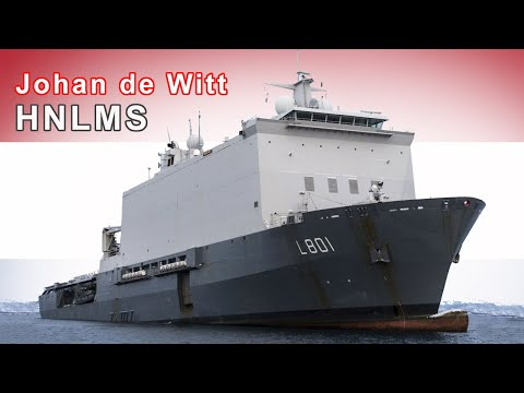 HNLMS Johan de Witt - The Landing Platform Dock of the Royal Netherlands Navy