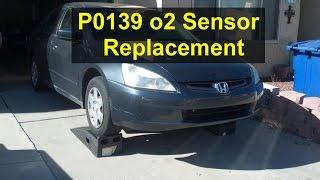 Error code P0139, O2 sensor replacement, Honda Accord - VOTD