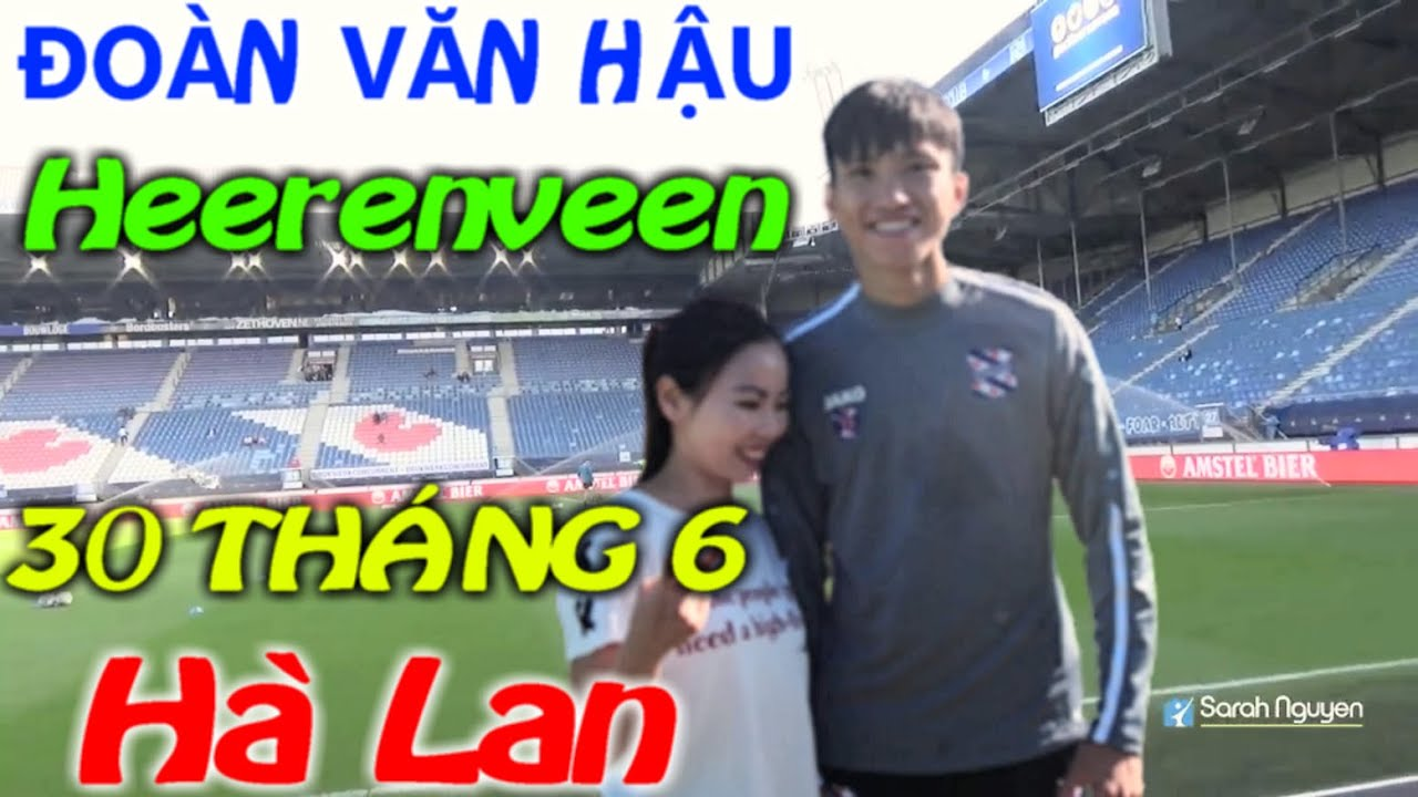 Đoàn Văn Hậu ngày 30 tháng 6 2020 | Hình ảnh Văn Hậu đẹp nhất 1 năm tại Heerenveen | Sarah Nguyen