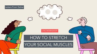 How do you stretch your social muscles again? Start small. - Letters From Esther