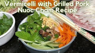 VERMICELLI BOWL WITH GRIĻLED PORK | Nuoc Cham from Scratch
