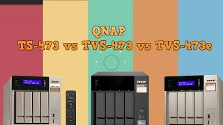 QNAP TVS 473 vs TVS 473e vs TS 473   What is the Difference