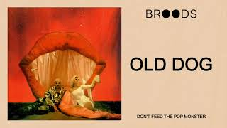 BROODS - Old Dog (Official Audio)