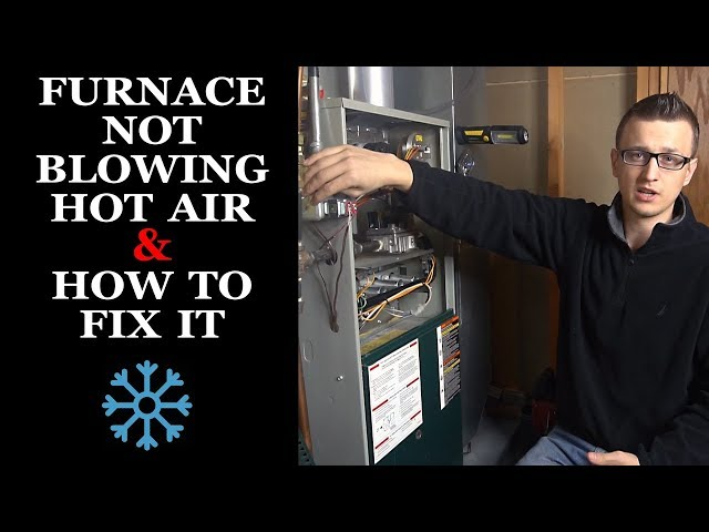 Furnace Not Blowing Hot Air - Easy Fix